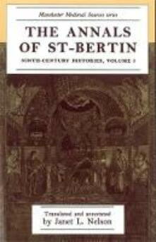 The Annals of St-Bertin: Ninth-Century Histories, Volume I - cover