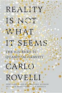 Libro in inglese Reality Is Not What It Seems: The Journey to Quantum Gravity  - Carlo Rovelli
