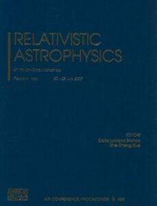 Libro in inglese Relativistic Astrophysics: 4th Italian-sino Workshop