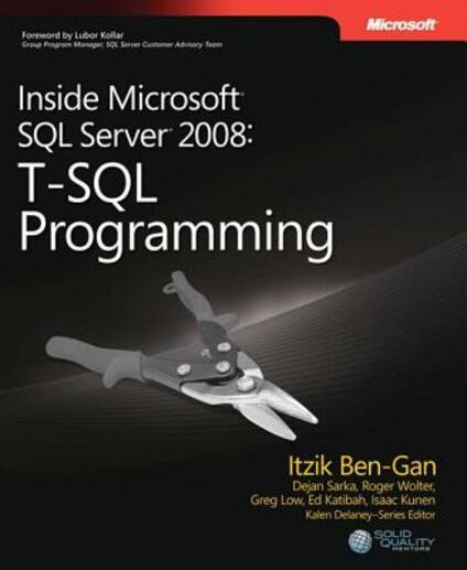 T-SQL Programming: Inside Microsoft (R) SQL Server (R) 2008 - Itzik Ben-Gan,Dejan Sarka - cover