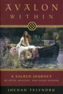 Libro in inglese Avalon within: A Sacred Journey of Myth, Mystery, and Inner Wisdom  - Jhenah Telyndru