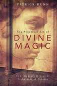 Libro in inglese The Practical Art of Divine Magic: Contemporary and Ancient Techniques of Theurgy Patrick Dunn
