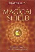 Libro in inglese The Magical Shield: Protection Magic to Ward off Negative Forces U.D. Frater