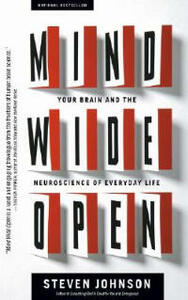 Mind Wide Open: Your Brain and the Neuroscience of Everyday Life - Steven Johnson - cover