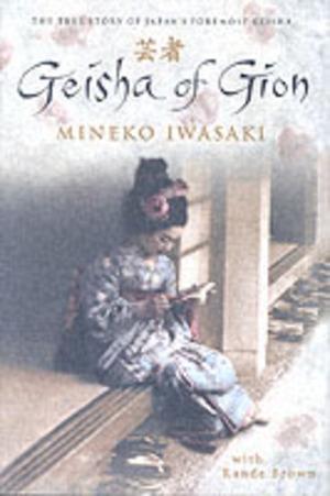 Geisha of Gion: The True Story of Japan's Foremost Geisha