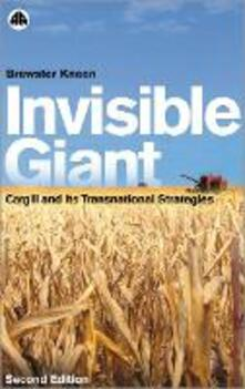 Invisible Giant: Cargill and Its Transnational Strategies - Brewster Kneen - cover
