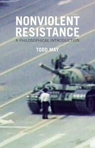 Nonviolent Resistance: A Philosophical Introduction - Todd May - cover