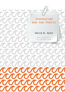Journalism and the Public - David M. Ryfe - cover