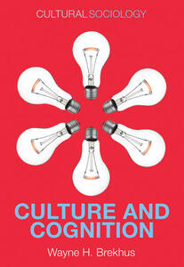 Culture and Cognition: Patterns in the Social Construction of Reality - Wayne H. Brekhus - cover