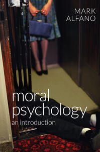 Moral Psychology: An Introduction - Mark Alfano - cover