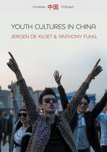 Youth Cultures in China - Jeroen de Kloet,Anthony Y. H. Fung - cover