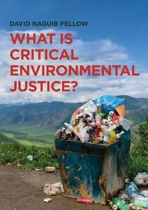 What is Critical Environmental Justice? - David Naguib Pellow - cover