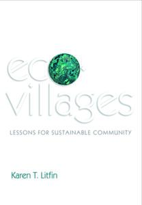 Ecovillages: Lessons for Sustainable Community - Karen T. Litfin - cover