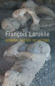 General Theory of Victims - Francois Laruelle - cover