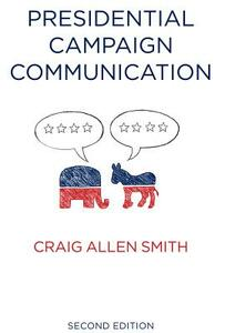 Presidential Campaign Communication - Craig Allen Smith - cover