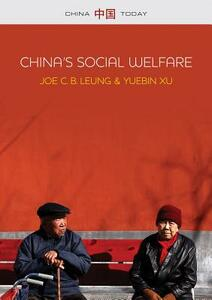 China's Social Welfare: The Third Turning Point - Joe C. B. Leung,Yuebin Xu - cover
