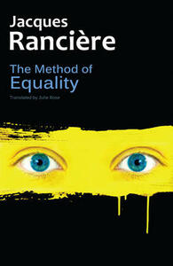 The Method of Equality: Interviews with Laurent Jeanpierre and Dork Zabunyan - Jacques Ranciere - cover