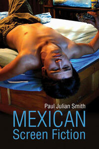 Mexican Screen Fiction: Between Cinema and Television - Paul Julian Smith - cover