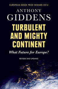 Turbulent and Mighty Continent: What Future for Europe? - Anthony Giddens - cover