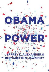 Obama Power - Jeffrey C. Alexander,Bernadette N. Jaworsky - cover