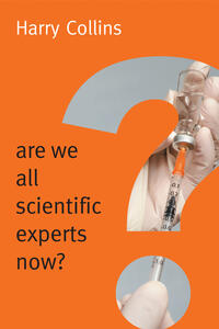 Are We All Scientific Experts Now? - Harry Collins - cover