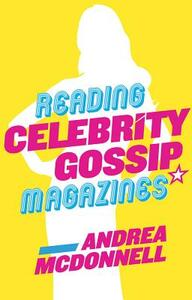 Reading Celebrity Gossip Magazines - Andrea McDonnell - cover
