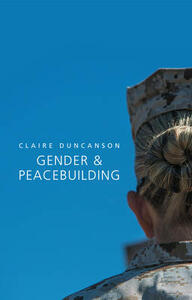 Gender and Peacebuilding - Claire Duncanson - cover