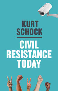 Civil Resistance Today - Kurt Schock - cover