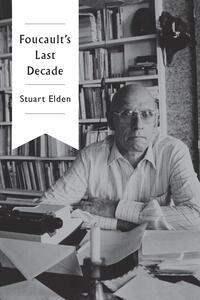 Foucault's Last Decade - Stuart Elden - cover