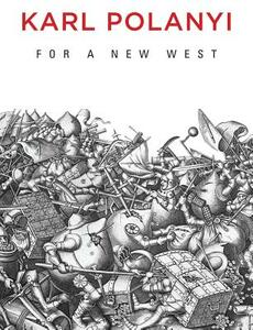 For a New West: Essays, 1919-1958 - Karl Polanyi - cover