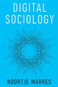 Digital Sociology: The Reinvention of Social Research - Noortje Marres - cover
