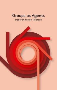 Groups as Agents - Deborah Tollefsen - cover