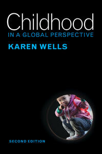 Childhood in a Global Perspective - Karen Wells - cover