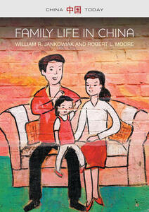 Family Life in China - William R. Jankowiak,Robert L. Moore - cover