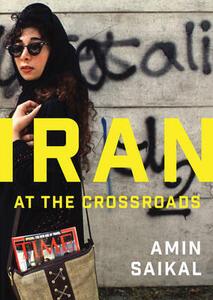 Iran at the Crossroads - Amin Saikal - cover