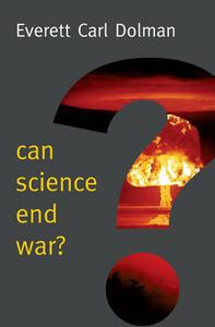 Can Science End War? - Everett Carl Dolman - cover