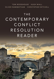 The Contemporary Conflict Resolution Reader - Hugh Miall,Tom Woodhouse,Oliver Ramsbotham - cover