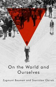 On the World and Ourselves - Zygmunt Bauman,Stanislaw Obirek - cover