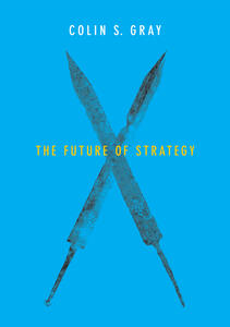 The Future of Strategy - Colin S. Gray - cover