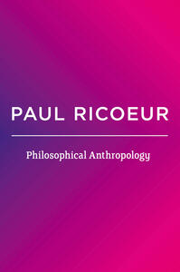 Philosophical Anthropology - Paul Ricoeur - cover