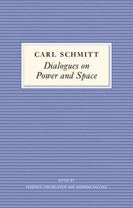 Dialogues on Power and Space - Carl Schmitt - cover