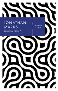 Is Science Racist? - Jonathan Marks - cover