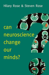 Can Neuroscience Change Our Minds? - Steven Rose,Hilary Rose - cover