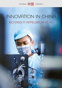 Innovation in China: Challenging the Global Science and Technology System - Richard P. Appelbaum,Cong Cao,Xueying Han - cover