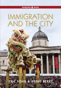 Immigration and the City - Eric Fong,Brent Berry - cover