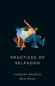Practices of Selfhood - Zygmunt Bauman,Rein Raud - cover