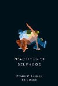 Practices of Selfhood - Zygmunt Bauman,Rein Raud - cover