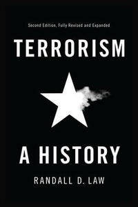 Terrorism: A History - Randall David Law - cover