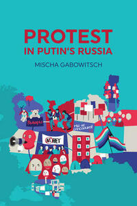Protest in Putin's Russia - Mischa Gabowitsch - cover