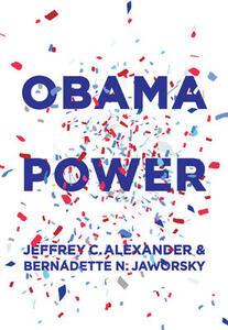 Obama Power - Jeffrey C. Alexander,Bernadette N. Jaworski - cover